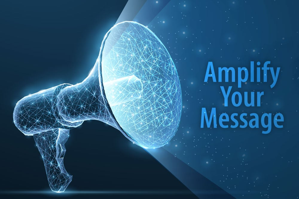 Amplify Your Message By Building Your Digital Tribe
